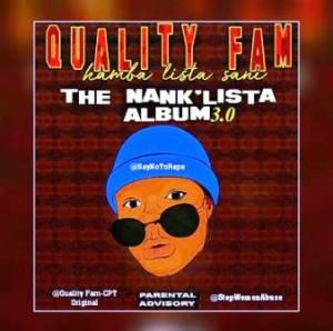 Quality Fam – Nomahelele Ft. Dj Ngamla & Major Cpt