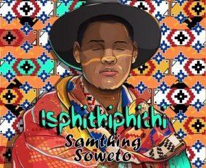Samthing Soweto – Thanda Wena Ft. Shasha