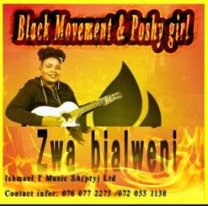 Black Movement – Zwa Bjalweni Ft. Poshy Girl