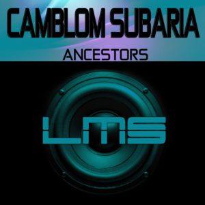 Camblom Subaria – Ancestors (Original Mix)
