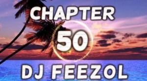 DJ FeezoL – Chapter 50 2019