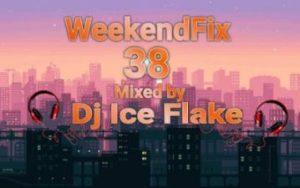 DJ Ice Flake – WeekendFix 38