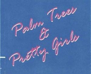 DJ Speedsta – Palm Trees & Pretty Girls