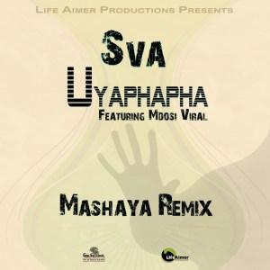 Sva – Uyaphapha (Mashaya Remix) Ft. Mdosi Viral