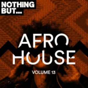 VA – Nothing But… Afro House, Vol. 13
