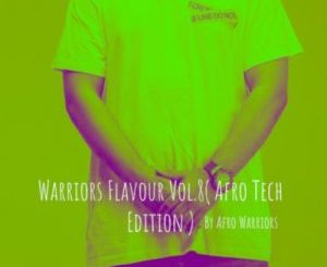 Afro Warriors – Warriors Flavour Vol.8 (Afro Tech Edition)