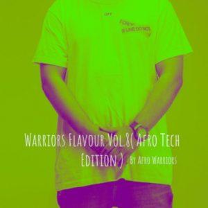 Afro Warriors – Warriors Flavour Vol.8 (Afro Tech Edition)