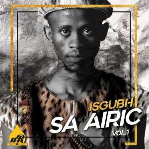 Airic – Isgubh SA Airic, Vol.1