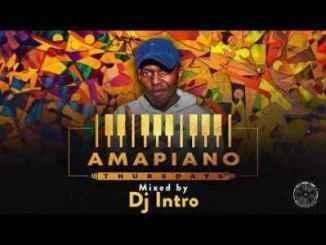 Dj Intro – Amapiano Thursdays Mix