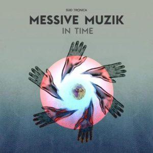 Messive Muzik – In Time