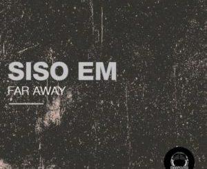 Siso Em – Far Away