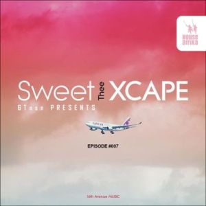 Sweet 6Teen – Sweet Xcape Episode #007 Mix