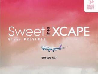 Sweet 6Teen – Sweet Xcape Episode #007 Mix