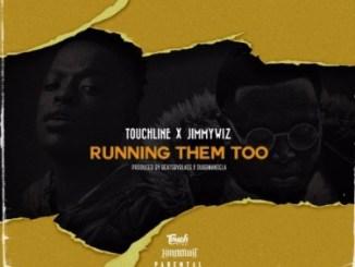 Touchline & Jimmy Wiz – Running Them Too