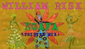 William Risk – Ngafa (Tribute Mix)