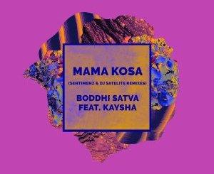 Boddhi Satva & Kaysha – Mama Kosa (Sentimenz Remix)