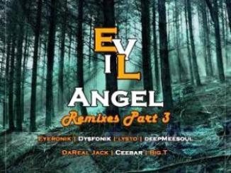 EyeRonik – Evil Angel (Remixes Part 3)
