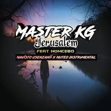 Master KG – Jerusalem (Mavisto Usenzanii & Muteo Instrumental) Ft. Nomcebo