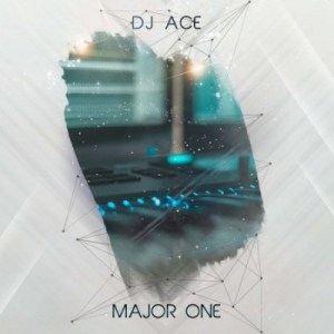 DJ Ace – Major One