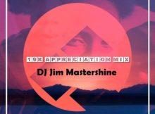 DJ Jim Mastershine – 19k Appreciation Mix