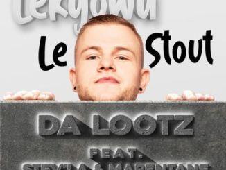 Dalootz – Lekgowa le'Stout Ft. Stev'la & Mapentane