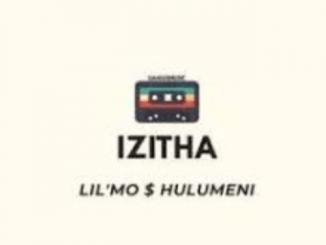 Lil'Mo – Izitha Ft. Hulumeni