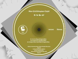 Man Q & Ethiopian Chyld Ft. Koki Riba – Simple (Original Mix)