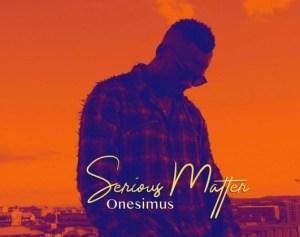 Onesimus – Serious Matter