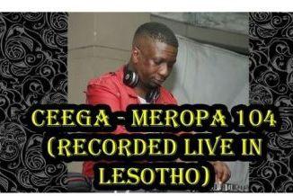 Ceega – Meropa 104 (Recorded Live in Lesotho)