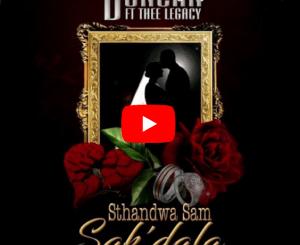 Duncan Ft. Thee Legacy – Sthandwa Sam Sak'dala