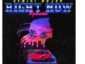 Gemini Major ft Emtee, Nasty C, AKA, Tellaman & The Big Hash – Right Now Reloaded