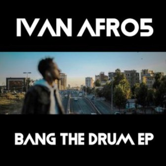 Ivan Afro5 – Bang The Drum