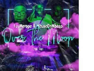 LuuMeropa & Mbuso De Mbazo – Over The Moon Ft. Real (Vocal mix)