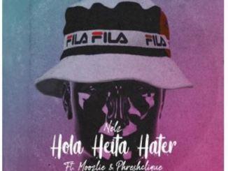 Nelz – Hola Heita Hater Ft. Moozlie & Phreshclique