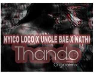Nyico Loco, Uncle Bae & Nathi – Thando (Original Mix)
