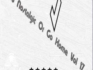 The Godfathers Of Deep House SA – Go Nostalgic or Go Home, Vol. 17