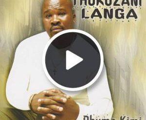 Thokozani Langa – Phuma Kimi