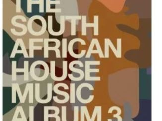 VA – The South African House Music Album 3