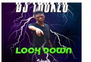 DJ Thukzo – Lock Down