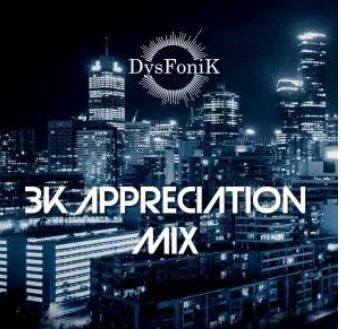 DysFoniK – 3K Appreciation Mix
