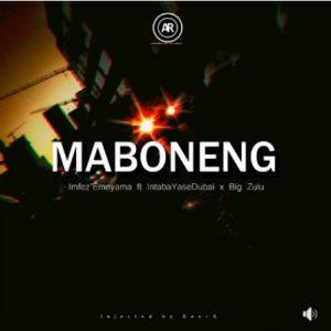 Imfez'emnyama – Maboneng Ft. Intaba Yasedubai & Big Zulu