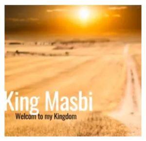 King Masbi – Welcome to my Kingdom 5 (Gqom Mix) 25 March 2020