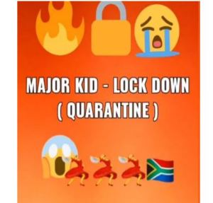 Major Kid – LockDown (Quarantine)