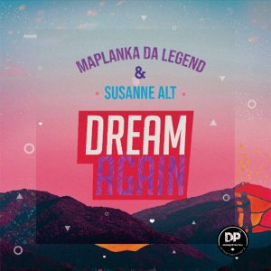 Maplanka Da Legend & Susanne Alt – Dream Again (Original Mix)