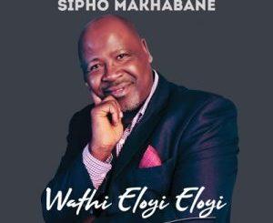 Sipho Makhabane – Jesu Uyaphila