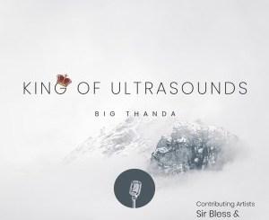 Big Thanda – King of Ultrasounds