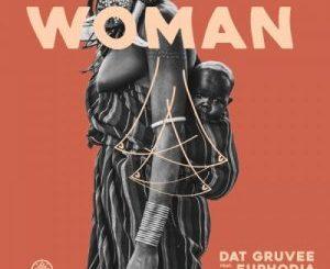 Dat Gruvee, Euphodia – Woman (Dee Cee Remix)