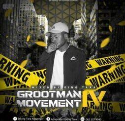Dj King Tara – Grootman Movement Episode 4 (Underground MusiQ)
