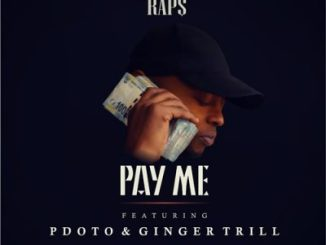 Raps – Pay Me Ft. PdotO & Ginger Trill
