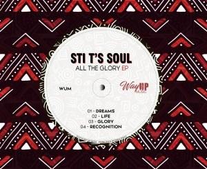 STI T's Soul – All The Glory